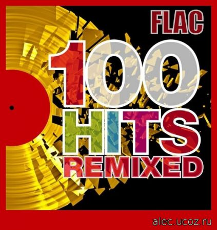 100 Hits Remixed (2021) FLAC